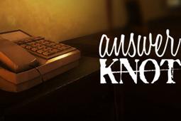 Answer Knot