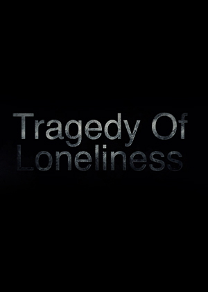 Tragedy of Loneliness图片
