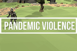 Pandemic Violence