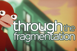 Through The Fragmentation