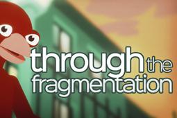 Through The Fragmentation